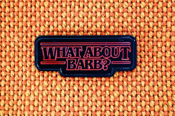 What About Barb Soft Enamel Pin Stranger Things by MatPinCo