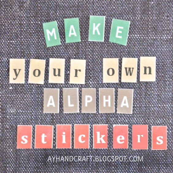 DIY: How To Make your own Alpha Stickers