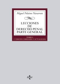 Lecciones de derecho penal, Parte general. Tomo I / Miguel Polaino Navarrete