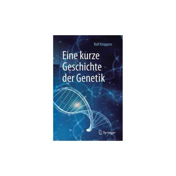 Eine Kurze Geschichte Der Genetik (Paperback) (Rolf Knippers)