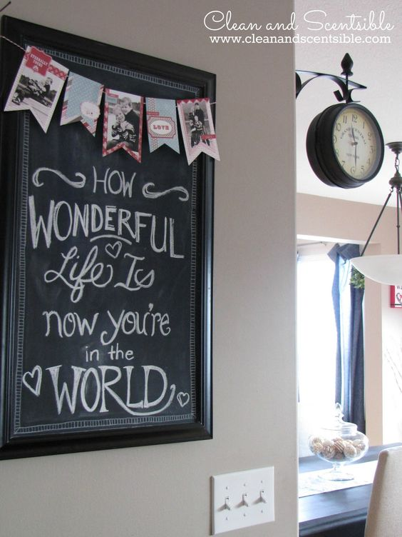 Clean & Scentsible: Photo Banner and Valentine's Day Chalkboard - I think this quote would be cute in a Nursery or on a family wall with Baby photos of all the Kiddos.  Also, I must have that clock!