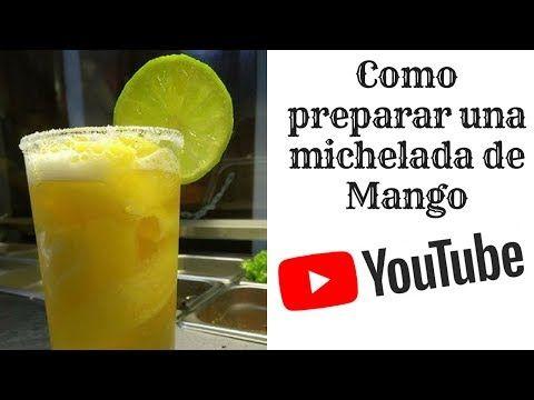 Michelada De Mango Youtube Michelada Recetas De Tragos Batidos Saludables