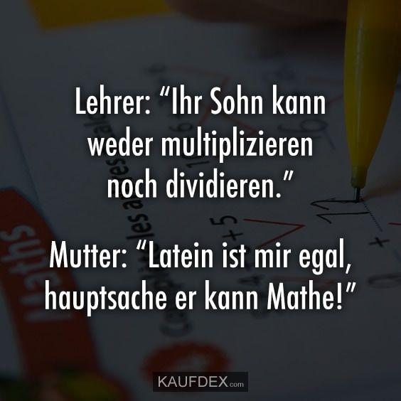 Lehrer Ihr Sohn Kann Weder Multiplizieren Noch Dividieren