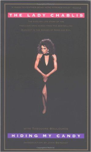 """Hiding My Candy: The Autobiography of the Grand Empress of Savannah, GA...""""The Lady Chablis"""""""