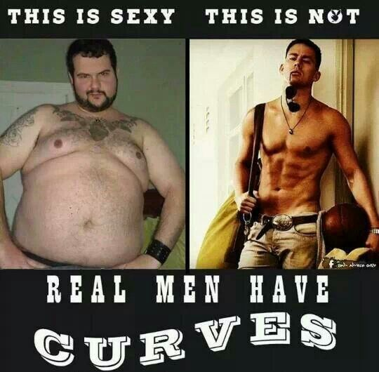 Real men have curves! LOL