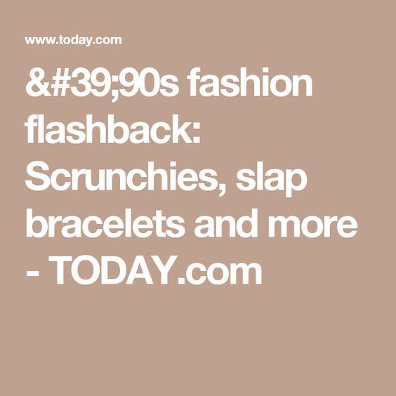 '90s fashion flashback: Scrunchies, slap bracelets and more - TODAY.com