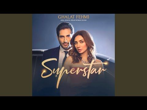 Ghalat Fehmi From Superstar Youtube New Song Download Mp3 Song Songs