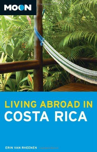 Moon Living Abroad in Costa Rica by Erin Van Rheenen. $14.25. Author: Erin Van Rheenen. Series - Living Abroad. Publication: October 5, 2010. Publisher: Avalon Travel Publishing; Third Edition edition (October 5, 2010). Save 29%!