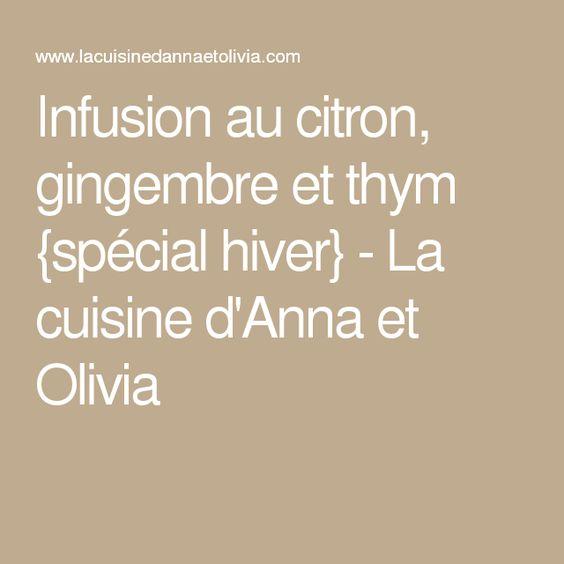 Infusion au citron, gingembre et thym {spécial hiver} - La cuisine d'Anna et Olivia