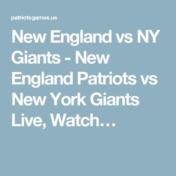 New England vs NY Giants - New England Patriots vs New York Giants Live, Watch…