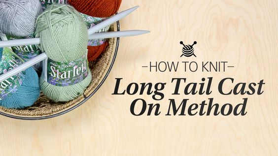 Knitting Tips And Tricks For Beginners : How to long tail cast on learn knit quick