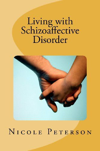 Living with Schizoaffective Disorder (Volume 1)