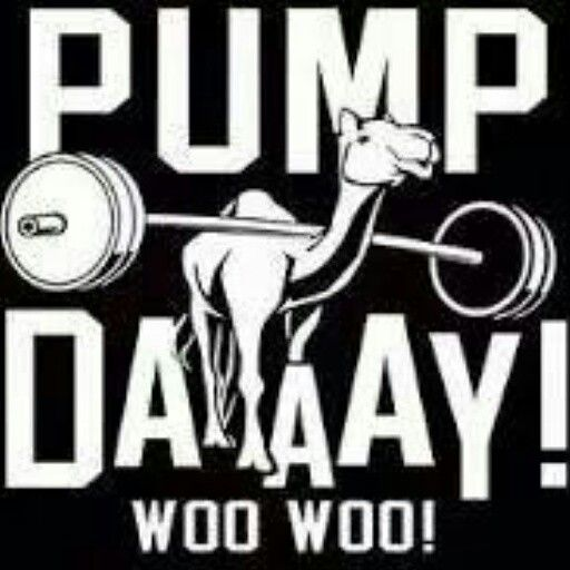 It's Hump dayyyyyy  So you know what time it is  Pump dayyyyyy...woot woot  Did you get your pump on today?