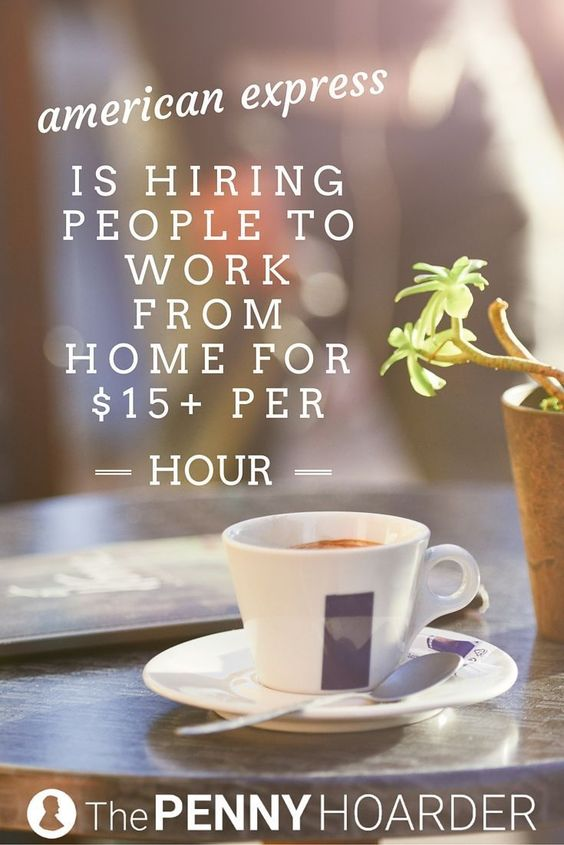 Exciting news if you want to work from home: These American Express jobs are 100% remote -- and hiring now! (Oh, and they pay $15+ per hour.) - The Penny Hoarder http://www.thepennyhoarder.com/american-express-jobs-work-from-home/