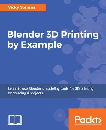 Blender 3d Printing By Example Ebook By Fernando Castilhos Melo
