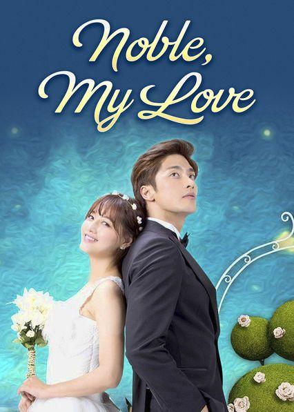 Noble My Love Peliculas Coreanas Romanticas Doramas Coreanos Romanticos Película Dramática