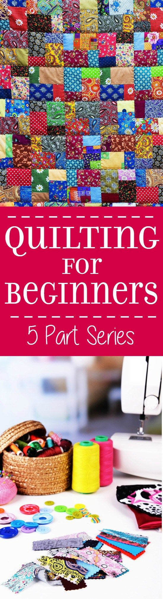 Quilting for Beginners: Make beautiful DIY quilts even if you're a quilting or sewing newbie. A tutorial and tip guide for making a quilt from start to finish. Quilting for Beginners teaches newbies how to quilt from the basics, start to finish. This 5 part series walks you through each step of quilt making.:
