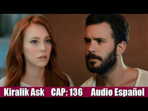 Te Alquilo Mi Amor Kiralık Aşk Cap 136 2ªt Audio Español Youtube Amor Series Y Peliculas Series Y Novelas