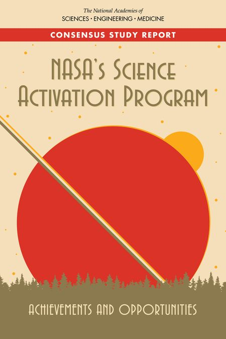 NASA's Science Activation Program: Achievements and Opportunities | The National Academies Press