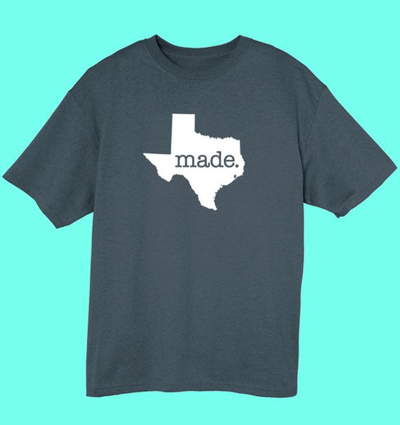 Hey, I found this really awesome Etsy listing at https://www.etsy.com/listing/157801628/texas-made-t-shirt-mens-womensjuniors