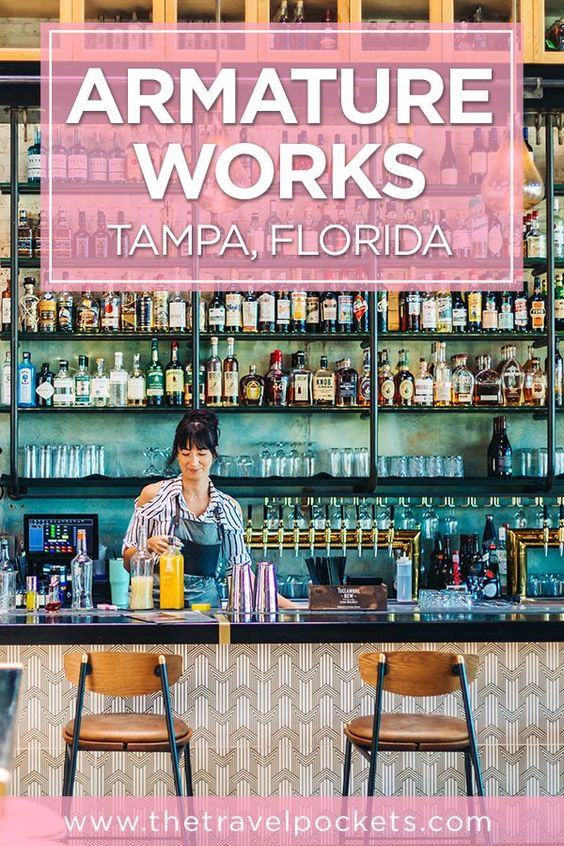 Tour Of Tampa S Armature Works Stunning Social Space With Good Eats Travel Pockets Florida Travel Usa Travel Destinations Florida