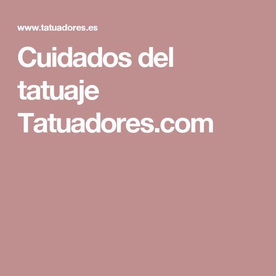 Cuidados del tatuaje Tatuadores.com
