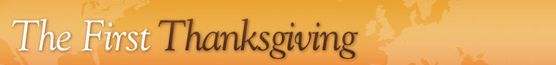 The First Thanksgiving   Lesson plans, letters from Pilgrims or Wampanoag, virtual tour of the Mayflower... tons of great free resources
