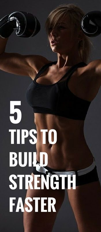 5 Tips To Build Strength Faster
