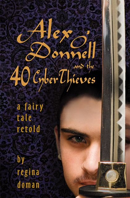 Alex O'Donnell and the 40 Cyber Thieves by Regina Doman <3
