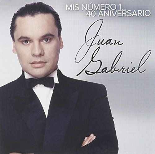 Juan Gabriel - Mis Numero 1: 40 Aniversario