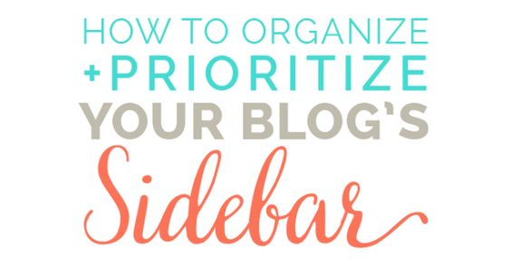 How to Really Organize and Prioritize Your Blog's Sidebar (revised)