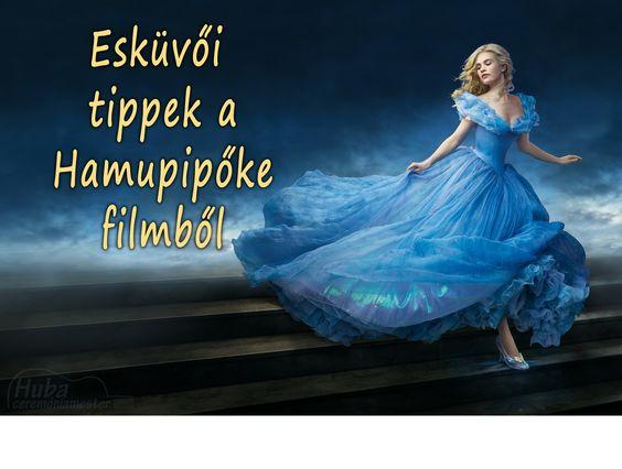Mit üzen Hamupipőke az esküvődhöz? Esküvői tippek az új filmből. (kattints a képre a cikkhez!) - wedding tips of Cinderella