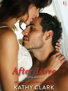 The book is on my table: After Love (Austin Heroes #1) - Kathy Clark
