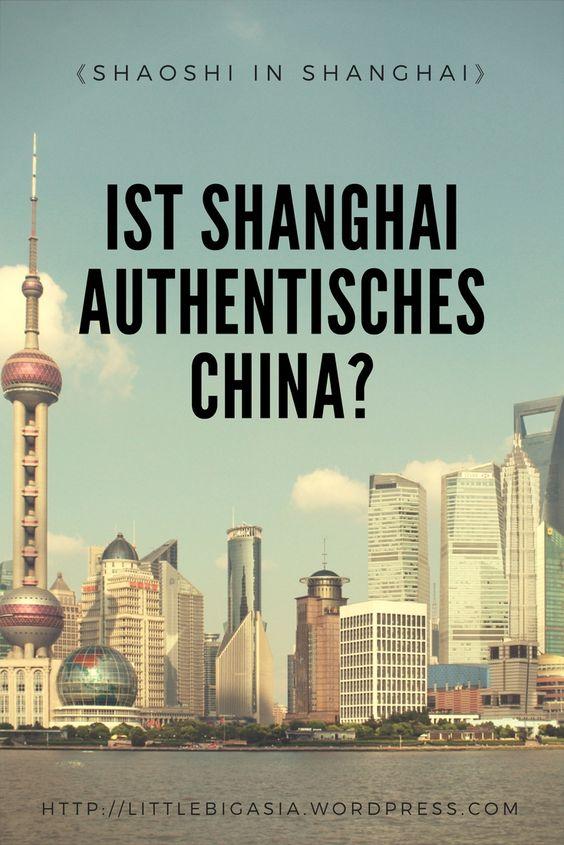 Pin: Ist Shanghai authentisches China?