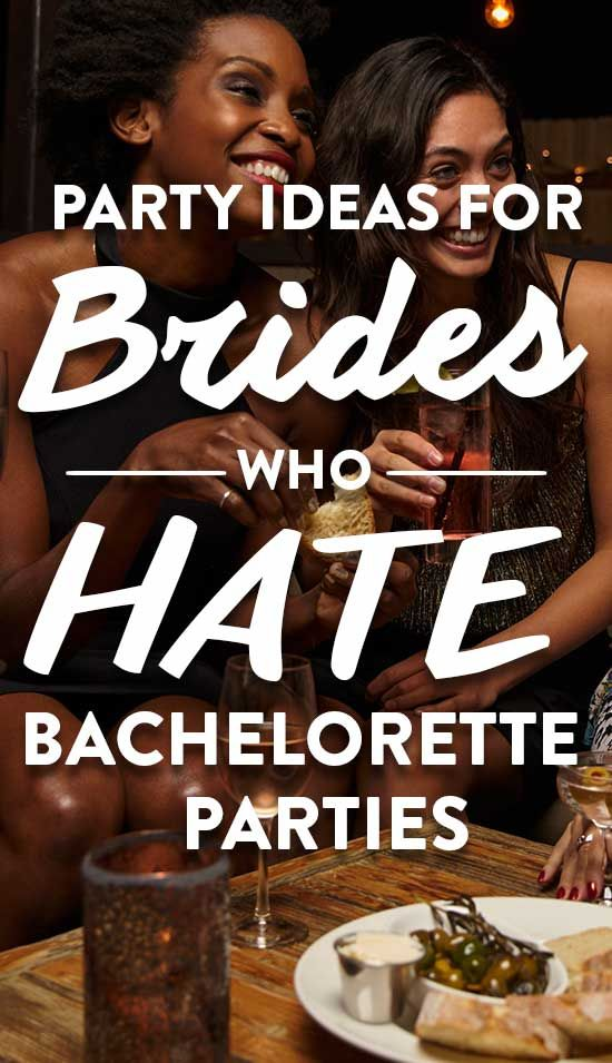 8 Bachelorette Party Ideas For The Brides Who Hates Bachelorette Parties Classy Bachelorette Party Awesome Bachelorette Party Bachelorette Party