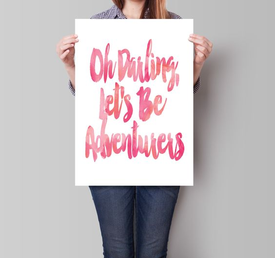 Oh Darling Lets Be Adventurers Print, Custom Watercolor, Motivational Wall, Art Print, Typographic Print, Inspirational Quote,  Watercolor by PartyInked on Etsy https://www.etsy.com/listing/218708112/oh-darling-lets-be-adventurers-print
