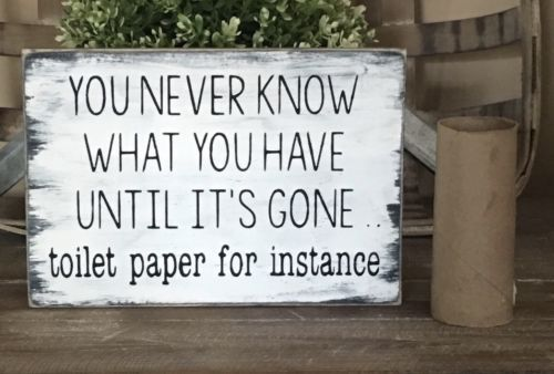 Rustic Wood Sign YOU NEVER KNOW WHAT YOU HAVE UNTIL IT'S GONE Bathroom Home Deco