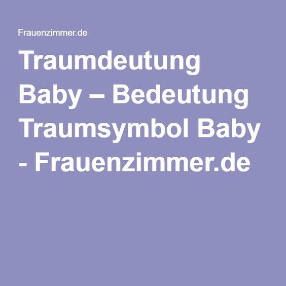 Traumdeutung Baby – Bedeutung Traumsymbol Baby - Frauenzimmer.de