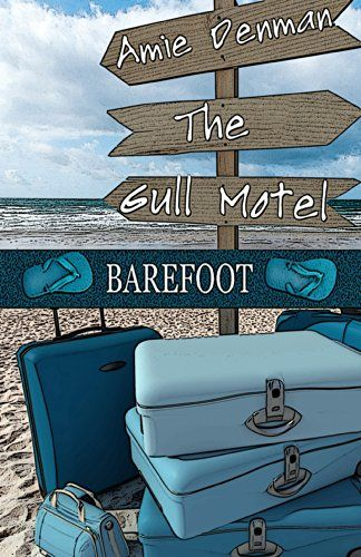 """Books Direct: """"The Gull Motel (Barefoot Book 3)"""" by Amie Denman - EXCERPT and GIVEAWAY"""