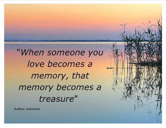 When Someone You Love Becomes A Memory That Memory Becomes A: Pinterest • The World's Catalog Of Ideas