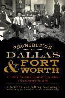 History of Dallas-Fort Worth Prohibition and the contemporary Prohibition bar scene.