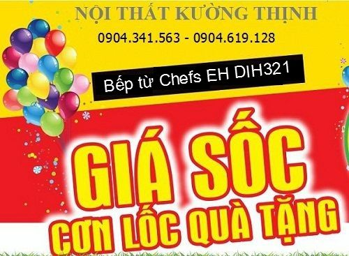 Chương trình khuyến mại mới nhất khi mua bếp từ Chefs EH DIH321