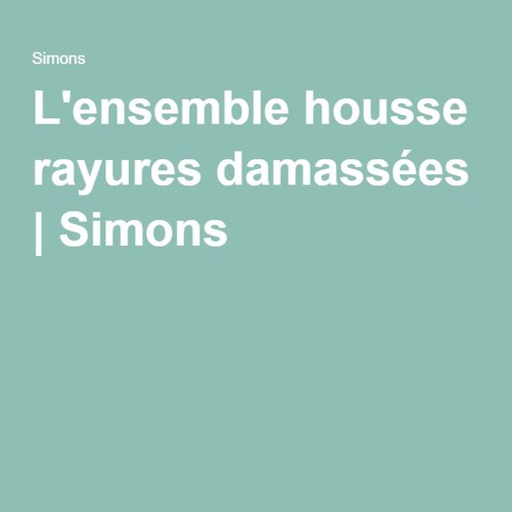L'ensemble housse rayures damassées | Simons
