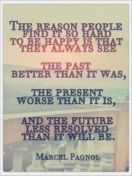 The reason people find it so hard to be happy is that they always...