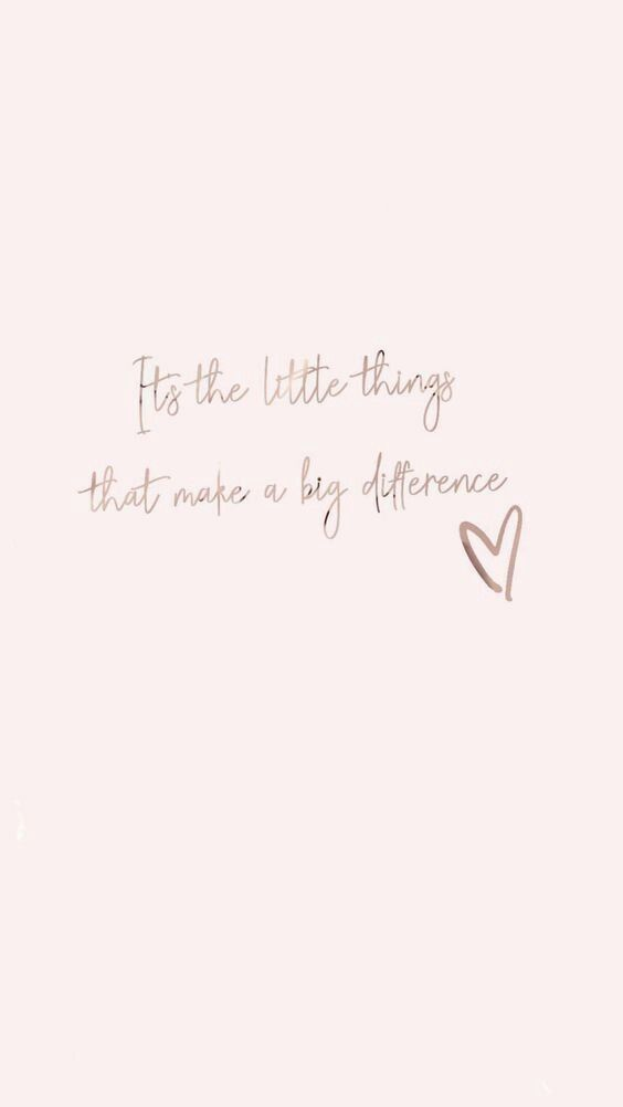 Its the little things that make a big difference | Wallpaper ...
