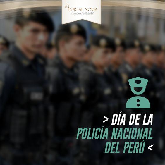 ¡Feliz día a la Policía Nacional del Perú! de parte de todo el equipo de Portal Novia.