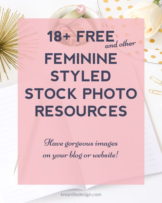 18+ Free and Other Feminine Styled Stock Photo Resources - Kreanille Design