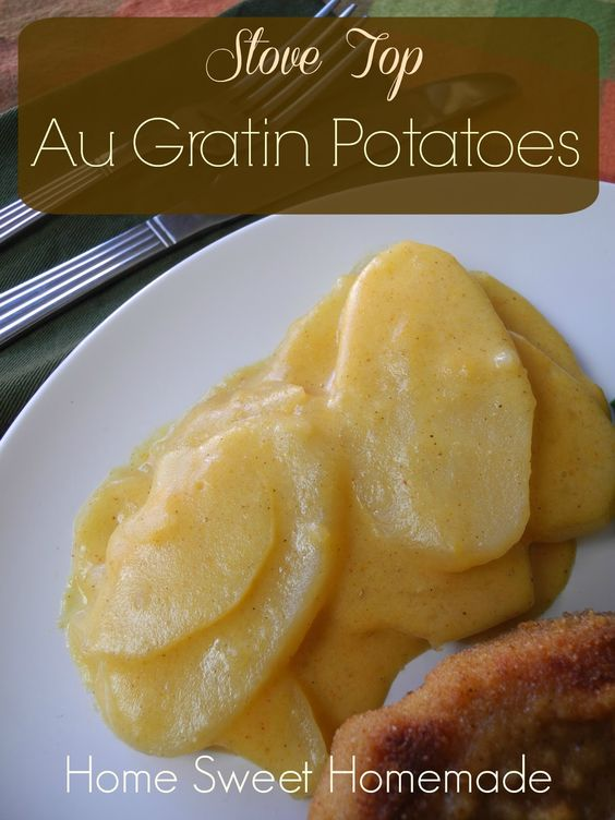 Stove Top Au Gratin Potatoes | Home Sweet Homemade | Pinterest ...