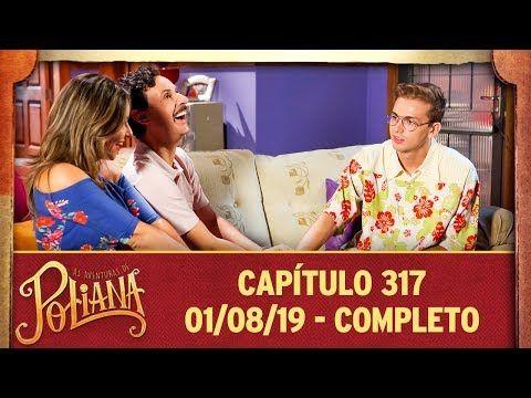 As Aventuras De Poliana Capitulo 317 01 08 19 Completo