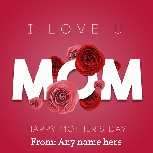 Happy Mothers Day Images With Name Pic Free Edit And Download Mothers Day 2019 Greeting Car Happy Mother S Day Card Happy Mothers Day Happy Mothers Day Images